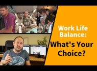 Work Life Balance: What's Your Choice?