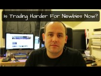 Is Trading Harder For Newbies Now? – Followers Q & A