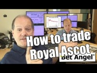 Peter Webb – Bet Angel – Trading Royal Ascot